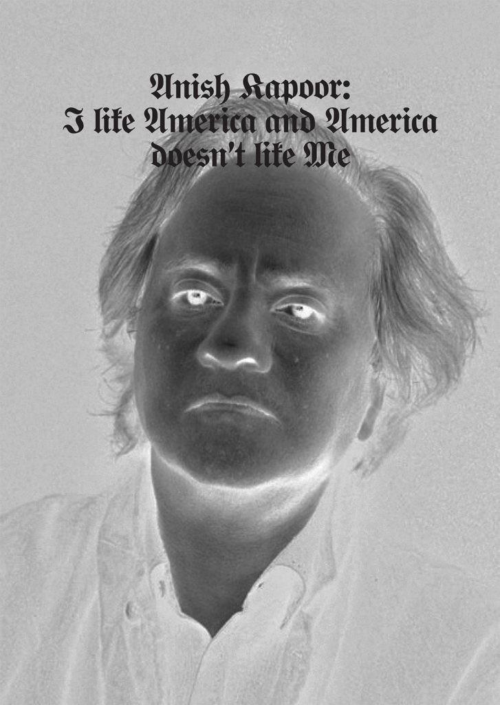 Anish Kapoor, I Like America and America Doesn't Like Me Image: Courtesy of Anish Kapoor