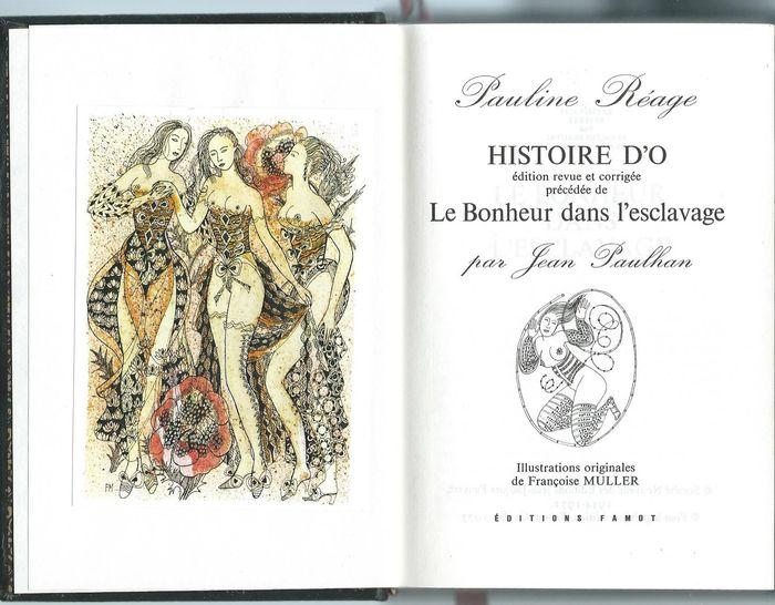 Pauline Réage & François Muller - Histoire d' O. Edition revue et corrigée précédée de Le Bonheur dans l'Esclavage de Jean Paulhan - Famot Editions / François Beauval 1977