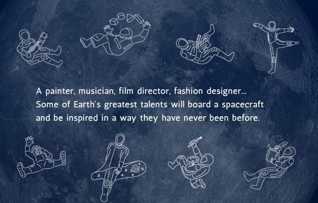 «Un peintre, un musicien, un réalisateur, un créateur de mode ... Certains des plus grands talents de la planète Terre embarqueront dans un vaisseau spatial et seront inspirés comme jamais auparavant.», image via dearmoon.earth