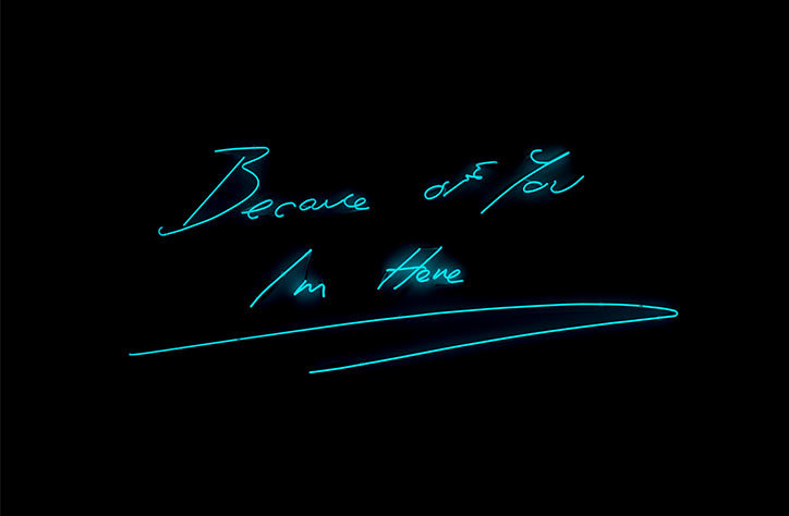Tracey Emin, Because Of You I'm Here, digital limited edition © Tracey Emin. Courtesy of Sedition Art