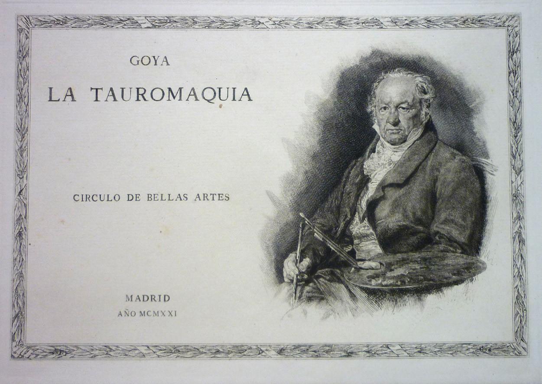 Goya, Francisco de.- ''Tauromaquia'': Círculo de Bellas Artes, 1921