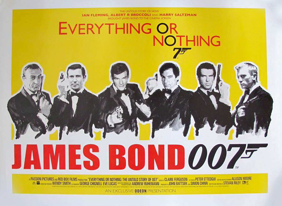 Everything or Nothing a British Quad film poster advertising the untold story of James Bond, published 2012 Estimate: £250-350