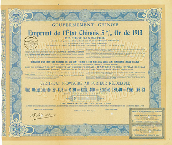 Gouvernement Chinois - Emprunt de l'État Chinois 5 % Or de 1913 de Réorganisation - Paris, 23.05.1913, Reservestück eines Certificat Provisoire au Porteur Négociable de Une Obligation de 505 Francs = £ 20 = 409 Mark = 189,40 Rubel = 195,92 Yen, o. Nr. Ausruf: 2.300 EUR