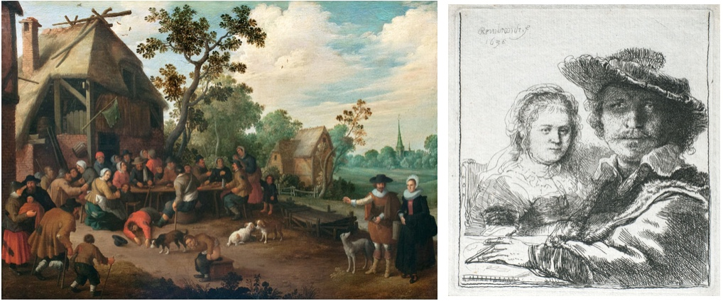 Links: JOOST CORNELISZ. DROOCHSLOOT (1586 Utrecht 1666) - Ländliches Fest, Öl/Lwd., signiert und datiert, 1926 Rechts: REMBRANDT HARMENSZOON VAN RIJN (1606 Leiden - 1669 Amsterdam) - Selbstportrait mit Saskia, Radierung, signiert und datiert, 1636